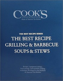 "Cook's Illustrated ""Best Recipe"" Boxed Set: The Best Recipe/Grilling & Barbecue/Soups & Stews"
