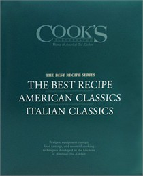 "Cook's Illustrated ""Best Recipe"" Boxed Set: The Best Recipe/American Classics/Italian Classics"