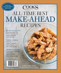 Cook's Illustrated Magazine Special Issue: All-Time Best Make-Ahead Recipes (2015): Special Collector's Edition