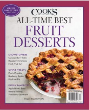 Cook's Illustrated Magazine Special Issue: All-Time Best Fruit Desserts (2018): Special Collector's Edition