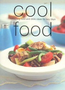 Cool Food (Chunky Food series): Refreshing Food and Drink Ideas for Lazy Days