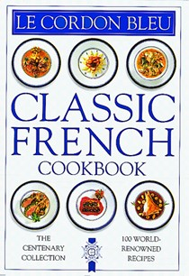 Cordon Bleu Classic French Cookbook