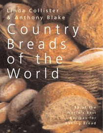 Country Breads of the World: Eighty-Eight of the World's Best Recipes for Baking Bread