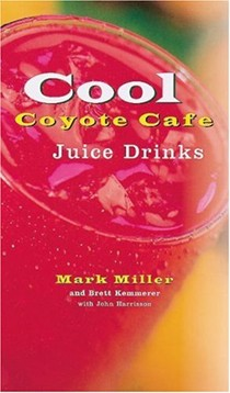 Coyote Cafe's Cool Juice Drinks