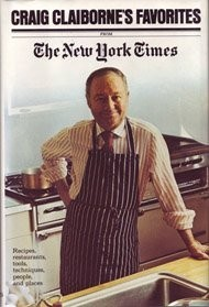 Craig Claiborne's Favorites from the New York Times (1975): Recipes, Restaurants, Tools, Techniques, People, and Places