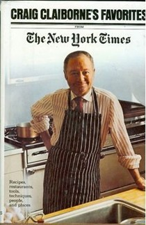 Craig Claiborne's Favorites from the New York Times (1975): Recipes, Restaurants, Tools, Techniques, People, and Places - Volume 1