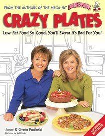Crazy Plates: Low-Fat Food So Good, You'll Swear It's Bad for You
