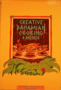 Creative Bahamanian Cooking and Menus (Creative Cooking series): With Barbecues, Special Sauces & Selected Menus
