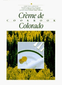 Crème de Colorado Cookbook
