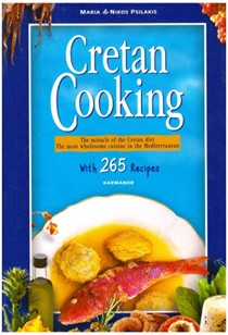 Cretan Cooking: The Miracle of the Cretan Diet, The Most Wholesome Cuisine in the Mediterranean, with 265 Recipes