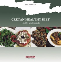 Cretan Healthy Diet: Truths and Secrets