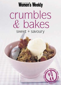 Crumbles and Bakes: Sweet and Savoury