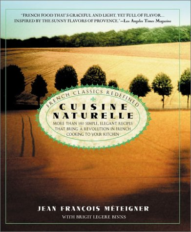 Cuisine Naturelle: French Classics Redefined