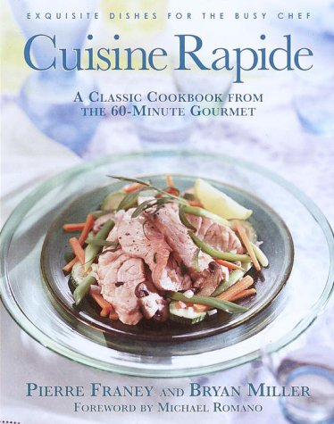 Cuisine Rapide: A Classic Cookbook from the 60-Minute Gourmet