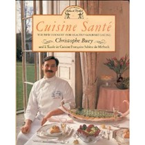 Cuisine Santé: The New French Cooking for Healthy Gourmet Eating