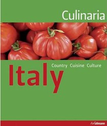 Culinaria Italy: Country, Cuisine, Culture
