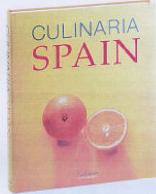 Culinaria Spain: A Literary, Culinary, and Photographic Journey for Gourmets
