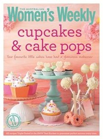 Cupcakes & Cake Pops: Inspiring Designs and Foolproof Techniques for Crowd-Pleasing Sweet Treats