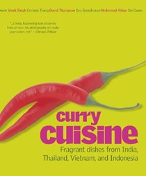 Curry Cuisine: Fragrant Dishes from India, Thailand, Malaysia and Indonesia