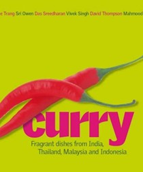 Curry: Fragrant Dishes from India, Thailand, Malaysia and Indonesia