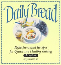 Daily Bread Reflections and Recipes: A Daybook of Recipes and Reflections for Healthy Eating