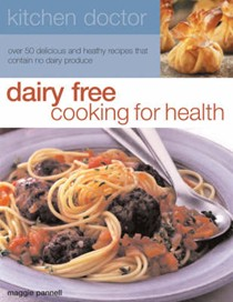 Dairy Free: Cooking for Health
