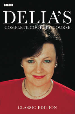 Delia's Complete Cookery Course: Classic Edition