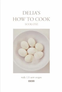Delia's How to Cook: Book One