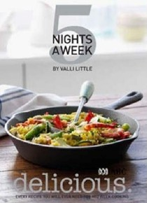 Delicious: 5 Nights a Week: Every Recipe You'll Need for Midweek Cooking