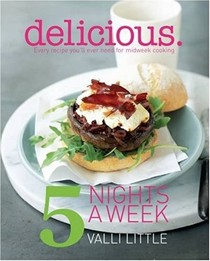 Delicious: 5 Nights a Week: Every Recipe You'll Ever Need for Midweek Cooking