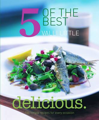 Delicious: 5 of the Best: 150 Simple Recipes for Every Occasion