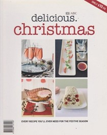 Delicious: Christmas: Every Recipe You'll Ever Need for the Festive Season