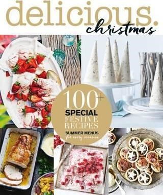 Delicious. Christmas: Summer entertaining & Christmas special