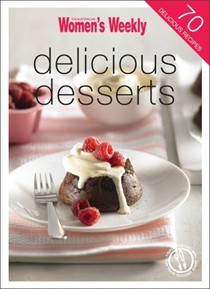 Delicious Desserts: 70 Delicious Recipes