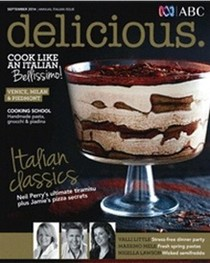 Delicious Magazine (Aus), September 2014: Annual Italian Issue