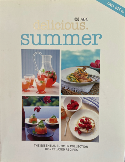 Delicious. Summer: The Essential Summer Collection: 100+ Relaxed Recipes