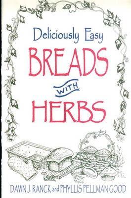 Deliciously Easy Breads with Herbs