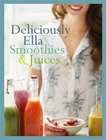 Deliciously Ella: Smoothies & Juices: Bite-Sized Collection