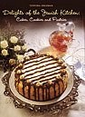 Delights of the Jewish Kitchen: Cakes, Cookies and Pastries: Kosher