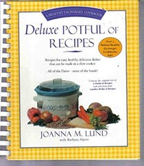 Deluxe Potful of Recipes: A Healthy Exchanges Cookbook