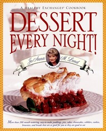 Dessert Every Night! : A Healthy Exchanges Cookbook