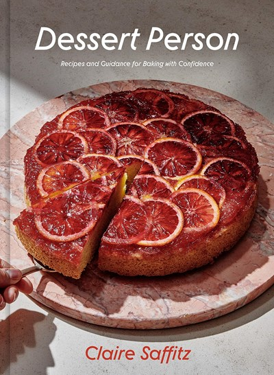 Dessert Person: Recipes and Guidance for Baking with Confidence