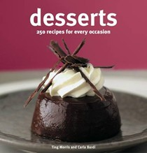 Desserts: 250 Recipes for Every Occasion