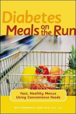 Diabetes Meals On The Run: Fast, Healthy Menus Using Convenience Foods