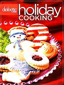 Diabetic Living Holiday Cooking (Volume 1)