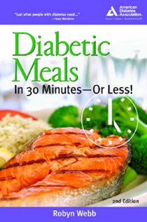 Diabetic Meals in 30 Minutes - or Less! 2nd Edition: Or Less!