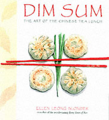 Dim Sum: The Art of the Chinese Tea Lunch