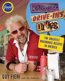 Diners, Drive-ins and Dives: The Greatest Roadhouse Recipes in America