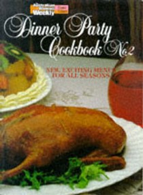 Dinner Party Cookbook No. 2: New, Exciting Recipes for All Seasons