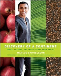 Discovery of a Continent: Foods, Flavors, and Inspirations from Africa